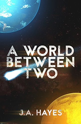 A World Between Two by J.A. Hayes a second person science fiction novel