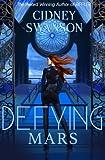 Defying Mars: Book Two in the Saving Mars Series (Volume 2)