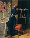 Pre-Raphaelites: Victorian Art and Design
