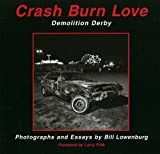 Crash Burn Love, Bill Lowenburg, 0976653508