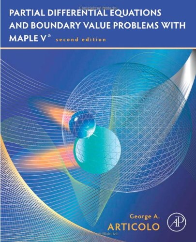 Partial Differential Equations and Boundary Value Problems with Maple, Second Edition