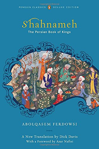 The Shahnameh: The Persian Book of Kings by Unknown