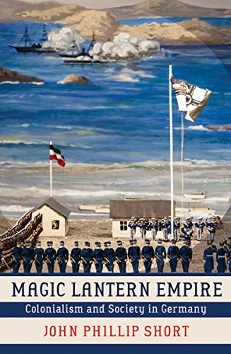 (Magic Lantern Empire: Colonialism and Society in Germany)