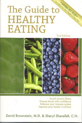The Guide to Healthy Eating by David Brownstein, M.D. (2006) Paperback