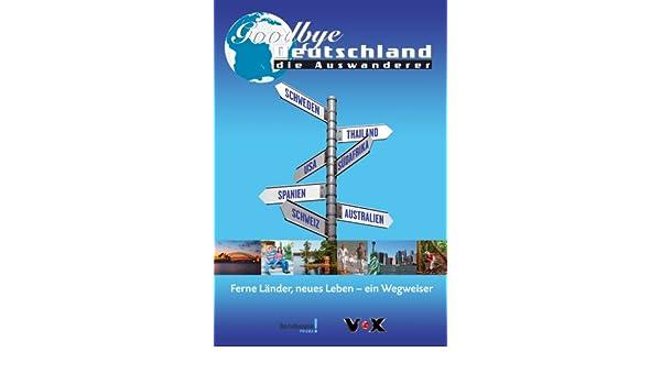 Vox Goodbye Deutschland Die Auswanderer Ferne Lander Neues Leben Ein Wegweiser Ralf Meier 9783577143851 Amazon Com Books