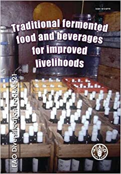 Traditional Fermented Food and Beverages for Improved Livelihoods (FAO Diversification Booklets) by Food and Agriculture Organization of the United Nations (2011-11-30)
