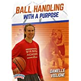 Ball Handling with a Purpose
