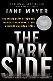 The Dark Side, Jane Mayer, 0307456293