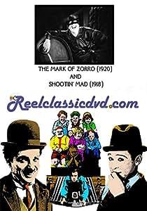 THE MARK OF ZORRO (1920) and SHOOTIN' MAD (1918)