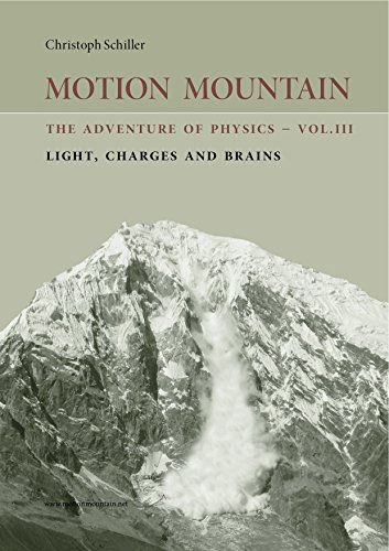 Motion Fun Light (Motion Mountain - vol. 3 - The Adventure of Physics: Light, Charges and Brains)