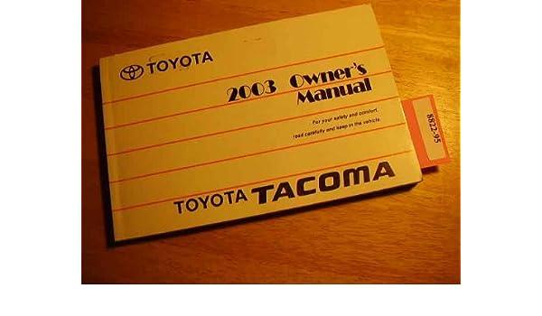 2003 toyota tacoma owners manual toyota amazon com books rh amazon com 2000 toyota tacoma owners manual 2003 toyota tacoma owners manual pdf