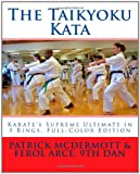 The Taikyoku Kata, Patrick McDermott and Ferol Arce, 1456512013
