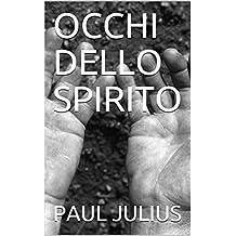 OCCHI DELLO SPIRITO (Italian Edition)