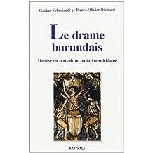 Le Drame Burundais: Hantise du Pouvoir ou Tentation Suicidaire