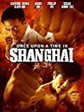 Once Upon a Time in Shanghai (English Subtitled)