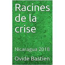Racines de la crise: Nicaragua 2018 (French Edition)