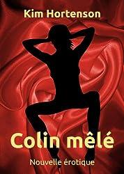 Colin mêlé (Nouvelle érotique)