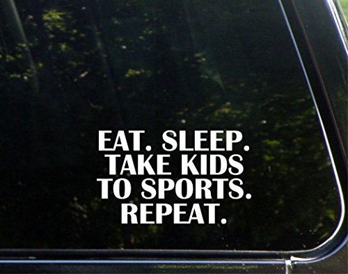 Eat. Sleep. Take Your Kids To Sports. Repeat. - 6 1/4