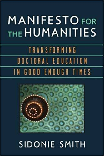 Manifesto for the Humanities: Transforming Doctoral Education in Good Enough Times (Digital Humanities)
