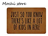 Mochi Just So You Know There's Like A Lot Of Kids In Here Entrance Floor Mat Funny Doormat Machine Washable Rug Non Slip Mats Bathroom Kitchen Decor Area Rug 23.6''(L) by 15.7''(W)