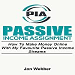 Passive Income Assignment: How to Make Money Online with My Favourite Passive Income Streams | Jon Webber