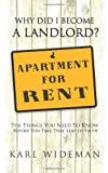 Why Did I Become A Landlord?, Karl Wideman, 1426947542