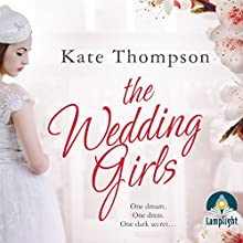 The Wedding Girls   Livre audio Auteur(s) : Kate Thompson Narrateur(s) : Helen Lloyd