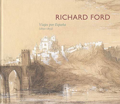 Richard Ford. Viajes por España (1830-1833): Amazon.es: Rodríguez Barberán, Francisco Javier: Libros