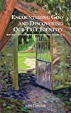 Encountering God and Discovering Our True Identity, John Littleton, 1782181156