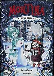 Mortina e l'amico fantasma. Ediz. a colori: Amazon.es