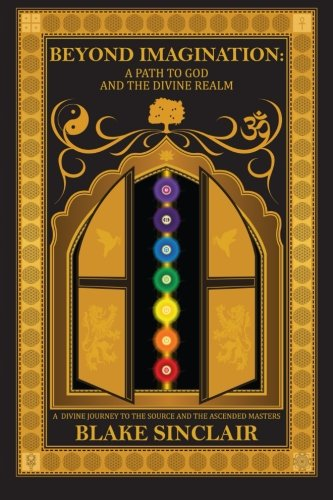 Beyond Imagination: A Path to God and the Divine Realm