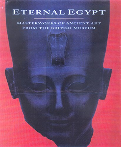 Download Eternal Egypt: Masterworks of Ancient Art from the British Museum pdf epub