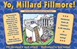 Yo Millard Fillmore!: (And all those other Presidents you don't know)