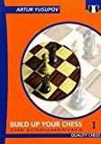 Build Up Your Chess With Artur Yusupov: The Fundamentals (yusupov's Chess School)-Artur Yusupov