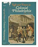 img - for Life and times in colonial Philadelphia book / textbook / text book