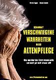 Schamhaft Verschwiegene Wahrheiten in der Altenpflege, Werner Tigges and Michael Gomola, 3848258862
