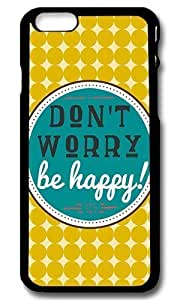Betty S. Simmons's Shop 2015 Rugged iPhone 6 Case,Dont Worry Be Happy Custom Case Cover for Apple iPhone 6 4.7inch Polycarbonate Black 8349402M15821758