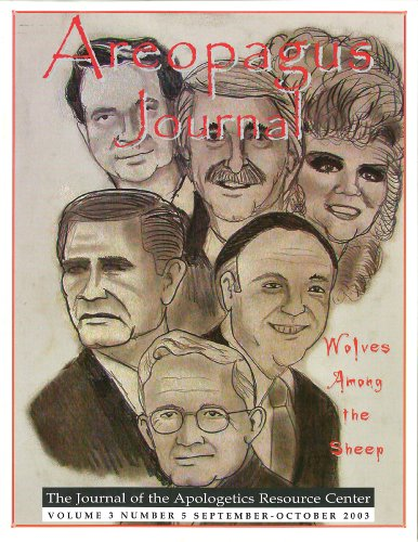 Wolves Among the Sheep. The Areopagus Journal of the Apologetics Resource Center. Volume 3 Number 5