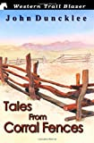 Tales from Corral Fences, John Duncklee, 1499133243