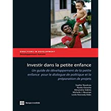 Investing in Young Children: An Early Childhood Development Guide for Policy Dialogue and Project Preparation (Directions in Development;DID - Human Development)