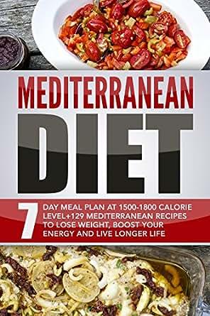 Mediterranean diet 7 day meal plan at 1500 1800 calorie level 129