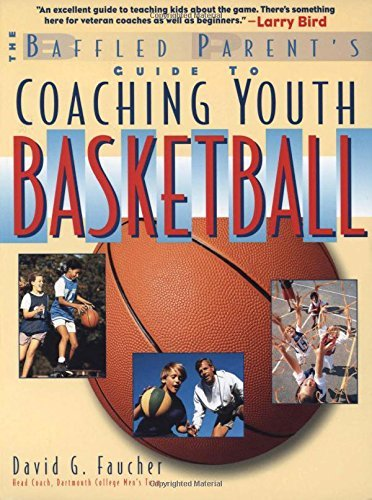 The Baffled Parent's Guide to Coaching Youth Basketball by David G. Faucher (2000-05-03)
