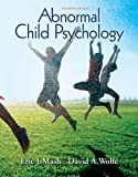 Bundle: Abnormal Child Psychology, 4th + CengageNOW with eBook, InfoTrac Printed Access Card, Eric J Mash, David A Wolfe, 0495768669