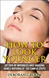 How to Look Younger - Get Rid of Eye