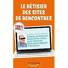 Le Bêtisier des sites de rencontres (LE SEXE QUI RIT) (French Edition)