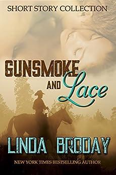 GUNSMOKE AND LACE by [BRODAY, LINDA]
