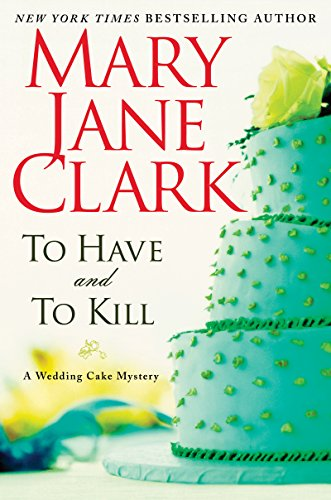 To Have and to Kill (Piper Donovan/Wedding Cake Mysteries Book 1) cover