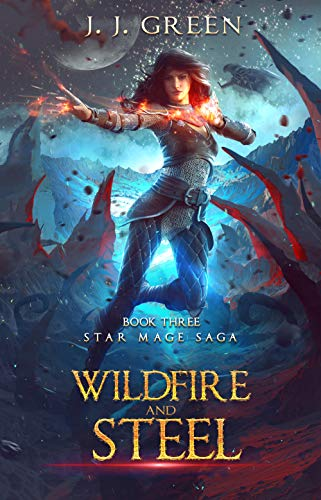 Wildfire and Steel - A Dark Space Fantasy (Star Mage Saga Book ()