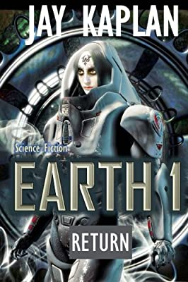Science Fiction: Earth 1: Return (Earth Series for Young Adults)