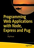 web development jade - Programming Web Applications with Node, Express and Pug